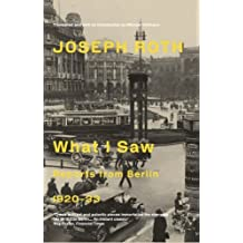 What I saw: reports from Berlin 1920-33 by Joseph ROTH (2004-08-02)
