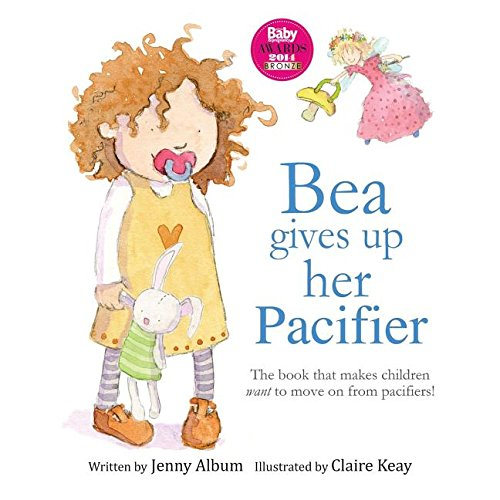Bea Gives Up Her Pacifier: The book that makes children want to move on from pacifiers!