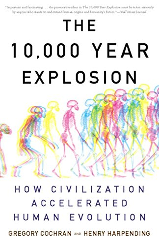 The 10,000 Year Explosion: How Civilization Accelerated Human Evolution por Gregory Cochran