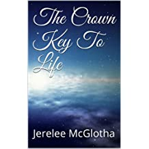 The Crown Key To Life (Your Health is Your Wealth Book 1) (English Edition)