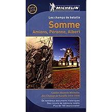 Somme : Amiens, Péronne, Albert. Les champs de bataille