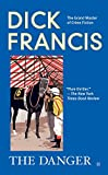The Danger (A Dick Francis Novel) - Dick Francis