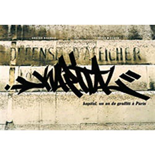 Kapital : Un an de graffiti à Paris