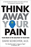 Think Away Your Pain: Your Brain is the Solution to Your Pain (English Edition)