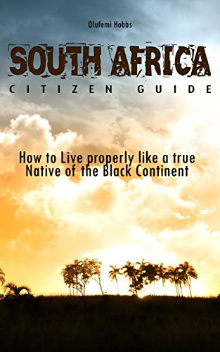 south-africa-citizen-guide-how-to-live-properly-like-a-true-native-of-the-black-continent-english-ed