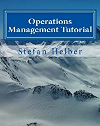 Operations Management Tutorial by Stefan Helber (2014-08-15)