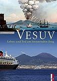 Vesuv: Leben und Tod am brennenden Berg - P. Werner Lange