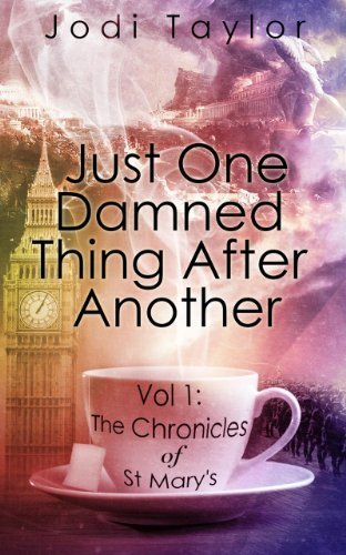 Just One Damned Thing After Another: 1 (The Chronicles of St. Mary's series) by Taylor, Jodi (2013) Paperback