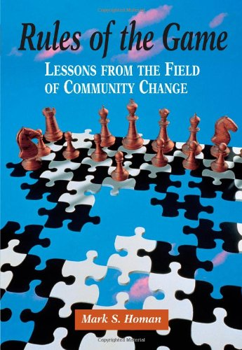 Rules of the Game: Lessons from the Field of Community Change (Community and Agency Counseling)