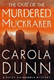 The Case of the Murdered Muckraker (Daisy Dalrymple Mysteries)