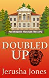 Doubled Up (An Imogene Museum Mystery Book 2)