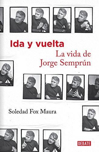 Ida y vuelta : la vida de Jorge Semprún por Soledad Fox Maura
