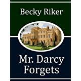Mr. Darcy Forgets (English Edition)
