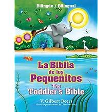 La Biblia de los Pequenitos/The Toddler's Bible