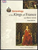 Genealogy of the Kings of France and Their Wives by Claude Wenzler (2003-12-24)