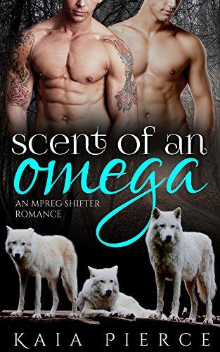 Scent of an Omega: an mpreg shifter romance (Riverrun Alphas Book 1)