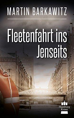 Fleetenfahrt ins Jenseits: SoKo Hamburg 3 - ein Heike Stein Krimi (Soko Hamburg - Ein Fall für Heike Stein)