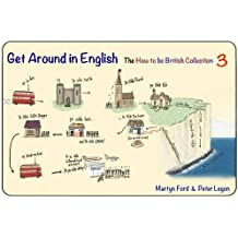 Get Around in English: The How to be British Collection 3