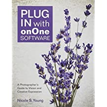 Plug In with onOne Software: A Photographer's Guide to Vision and Creative Expression 1st edition by Young, Nicole S. (2012) Taschenbuch