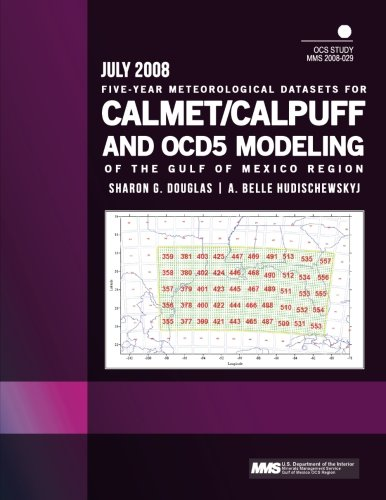Five-Year Meteorological Datasets for CALMET/CALPUFF and OCD5 Modeling of the Gulf of Mexico Region por U.S. Department of the Interior