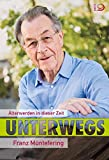 Unterwegs: Älterwerden in dieser Zeit - Franz Müntefering