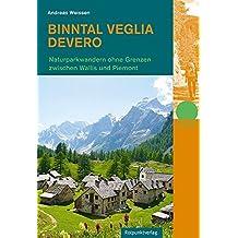 Binntal - Veglia - Devero: Naturpark-Wandern ohne Grenzen zwischen Wallis und Piemont