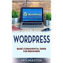Wordpress: Basic Fundamental Guide for Beginners