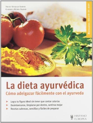 la dieta ayurvedica. como adelgazar facilmente con el ayurveda (salud de hoy / today's health) (spanish edition) by nicky sitaram sabnis, gabriele kuhn sabnis (2005) paperback