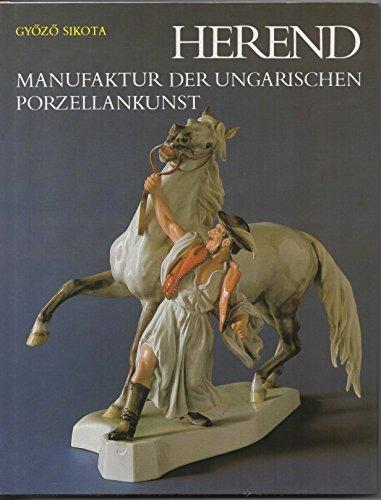 HEREND Manufaktur der ungarischen Porzellankunst