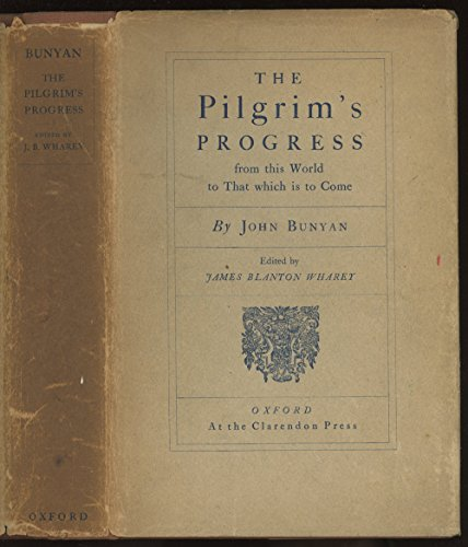 THE PILGRIM'S PROGRESS FROM THIS WORLD, TO THAT WHICH IS TO COME: DELIVERED UNDER THE SIMILITUDE OF A DREAM