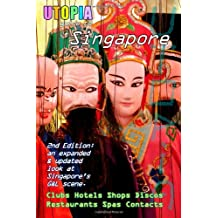 Utopia Guide to Singapore (2nd Edition) : the Gay and Lesbian Scene in The Lion City
