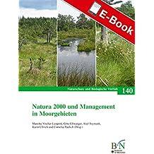 Natura 2000 und Management in Moorgebieten: Naturschutz und Biologische Vielfalt Heft 140 (NaBiV Heft)