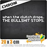 When the clutch drops,... 20 x 3 cm IN 15 FARBEN - Neon + Chrom! Sticker Aufkleber