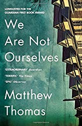 We Are Not Ourselves by Matthew Thomas (2015-03-05)