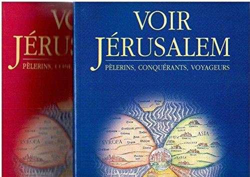 Voir Jrusalem  travers l'espace et le temps : plerins, conqurants, voyageurs - 2 volumes : 1. Essais / 2. Notices
