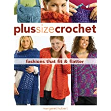 Plus Size Crochet: Fashions That Fit and Flatter