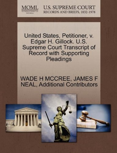 United States, Petitioner, v. Edgar H. Gillock. U.S. Supreme Court Transcript of Record with Supporting Pleadings