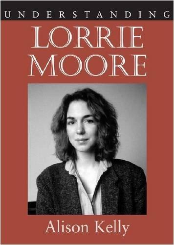 understanding-lorrie-moore-understanding-contemporary-american-literature-by-alison-kelly-2009-07-31