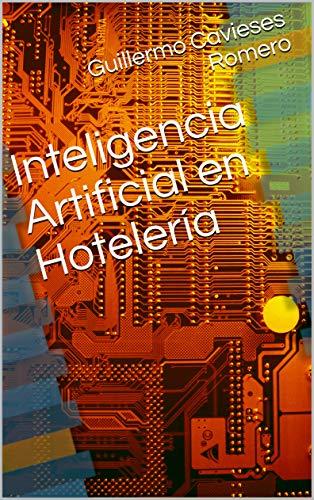 Inteligencia Artificial en Hotelería por Guillermo Cavieses R.