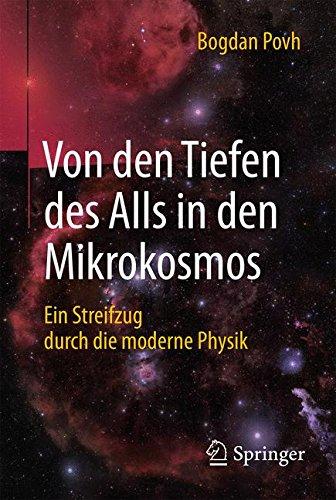 Von den Tiefen des Alls in den Mikrokosmos: Ein Streifzug durch die moderne Physik