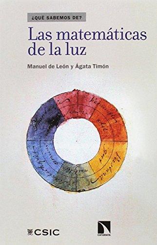 LAS MATEMÁTICAS DE LA LUZ por Manuel; Timón García Longoria, Ãgata A. de León Rodríguez