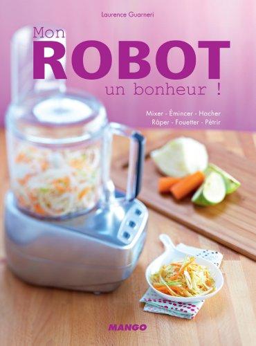 Mon robot, un bonheur ! par Laurence Guarneri