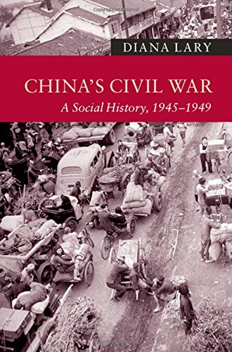 China's Civil War: A Social History, 1945–1949 (New Approaches to Asian History)