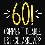 60 Comment diable est-ce arrivé?: 60eme d'anniversaire Cadeau   Livre d'or 60 ans  ...