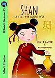 Shan, la fille aux mains d'or: Un roman jeunesse à lire dès 7 ans (Saute-mouton)