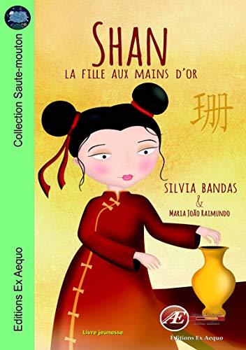 Shan La Fille Aux Mains D Or Un Roman Jeunesse A Lire Des 7 Ans Saute Mouton
