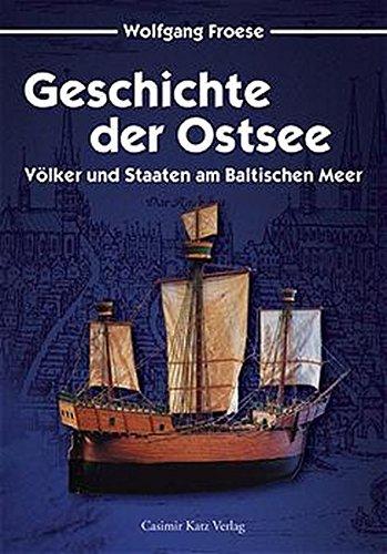 Geschichte der Ostsee - Völker und Staaten am Baltischen Meer.