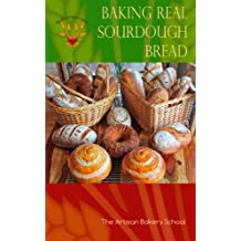 Baking Real Sourdough Bread (English Edition)