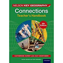 [(Nelson Key Geography Connections Teacher's Handbook)] [ By (author) David Waugh, By (author) Tony Bushell, By (author) Guy Mortimer, By (author) Catherine Hurst ] [June, 2014]