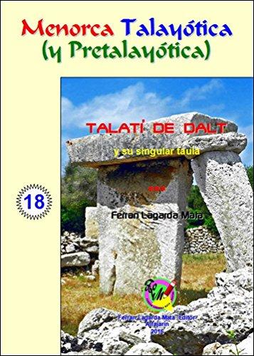 Talatí de Dalt y su singular taula (Menorca Talayótica (y Pretalayótica)) por Ferran Lagarda Mata